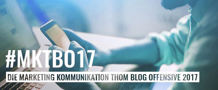 Die Marketing Kommunikation Thom Blog Offensive 2017